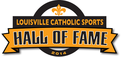 Louisville Catholic Sports Hall of Fame 2014